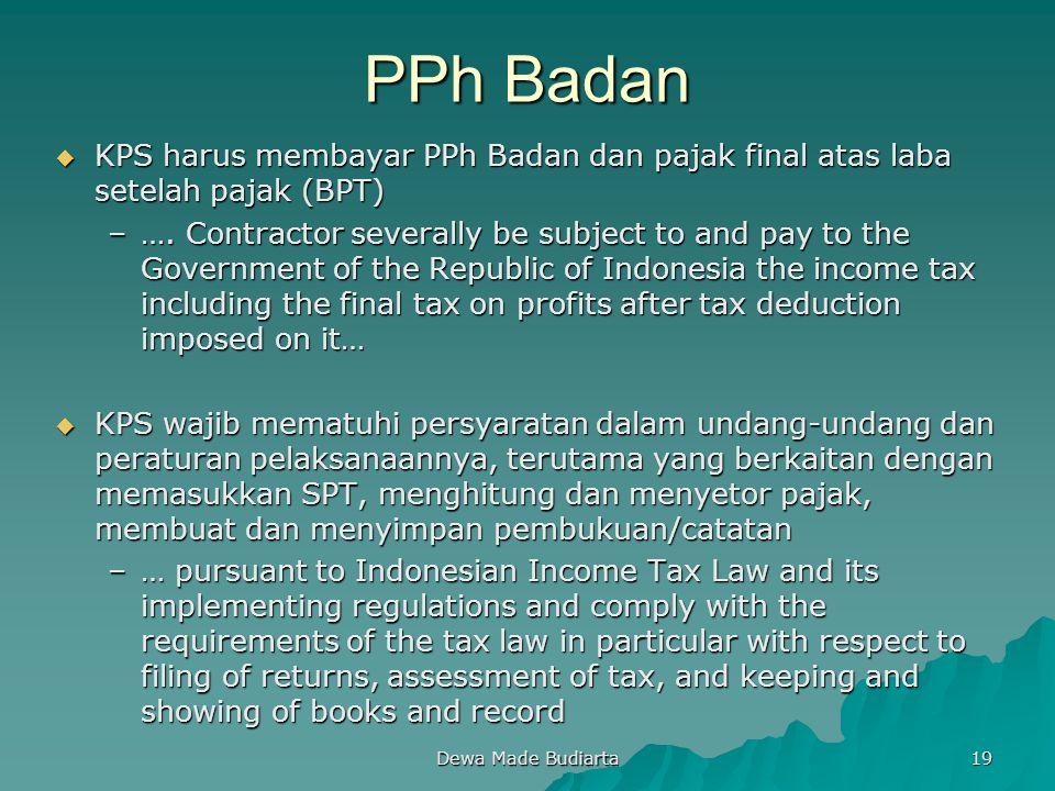 PPh Badan KPS harus membayar PPh Badan dan pajak final atas laba setelah pajak (BPT)