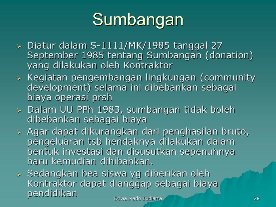 Sumbangan Diatur dalam S-1111/MK/1985 tanggal 27 September 1985 tentang Sumbangan (donation) yang dilakukan oleh Kontraktor.