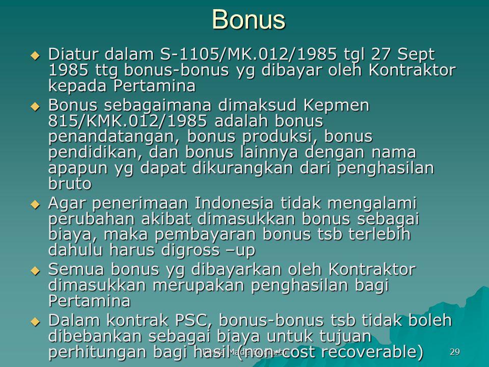 Bonus Diatur dalam S-1105/MK.012/1985 tgl 27 Sept 1985 ttg bonus-bonus yg dibayar oleh Kontraktor kepada Pertamina.