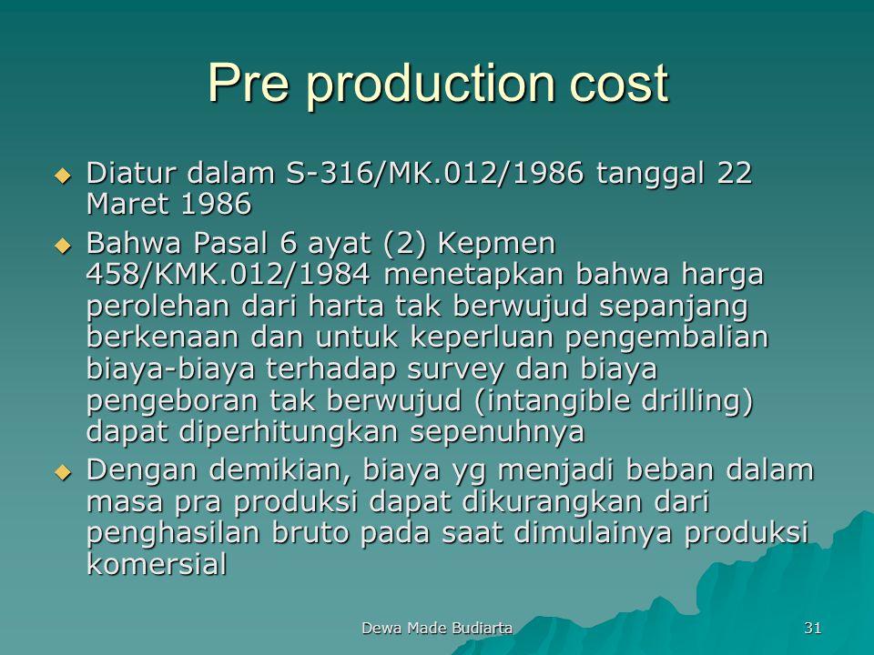 Pre production cost Diatur dalam S-316/MK.012/1986 tanggal 22 Maret 1986.