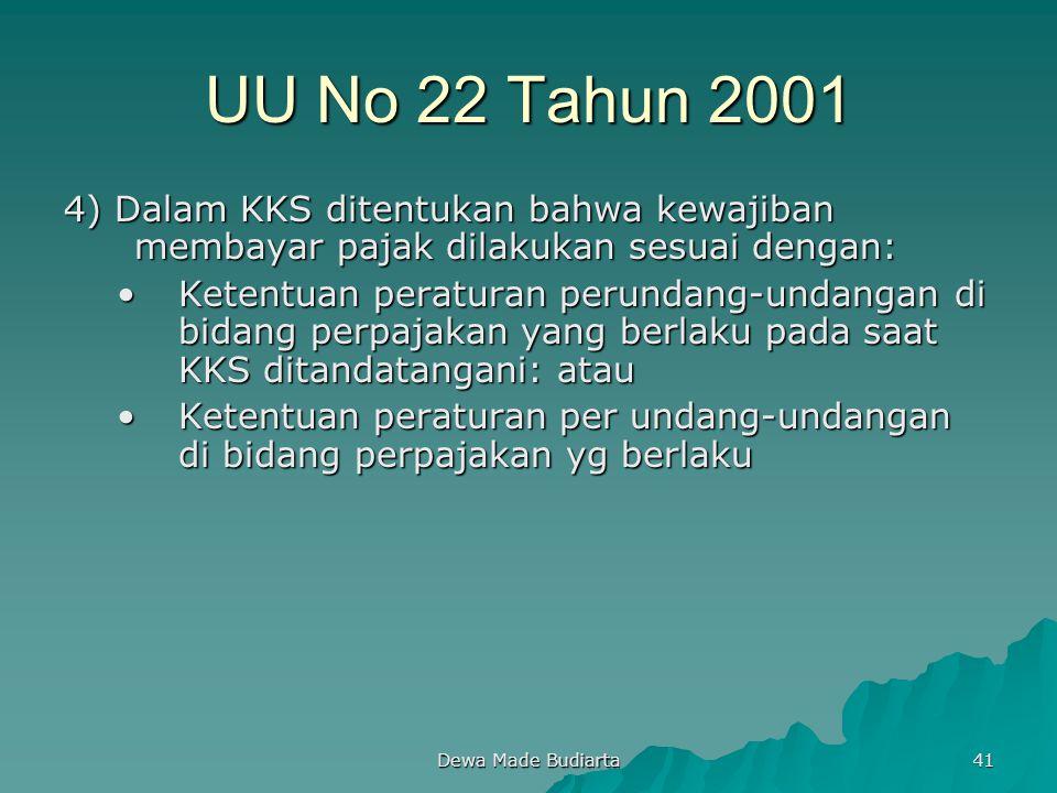 UU No 22 Tahun 2001 4) Dalam KKS ditentukan bahwa kewajiban membayar pajak dilakukan sesuai dengan: