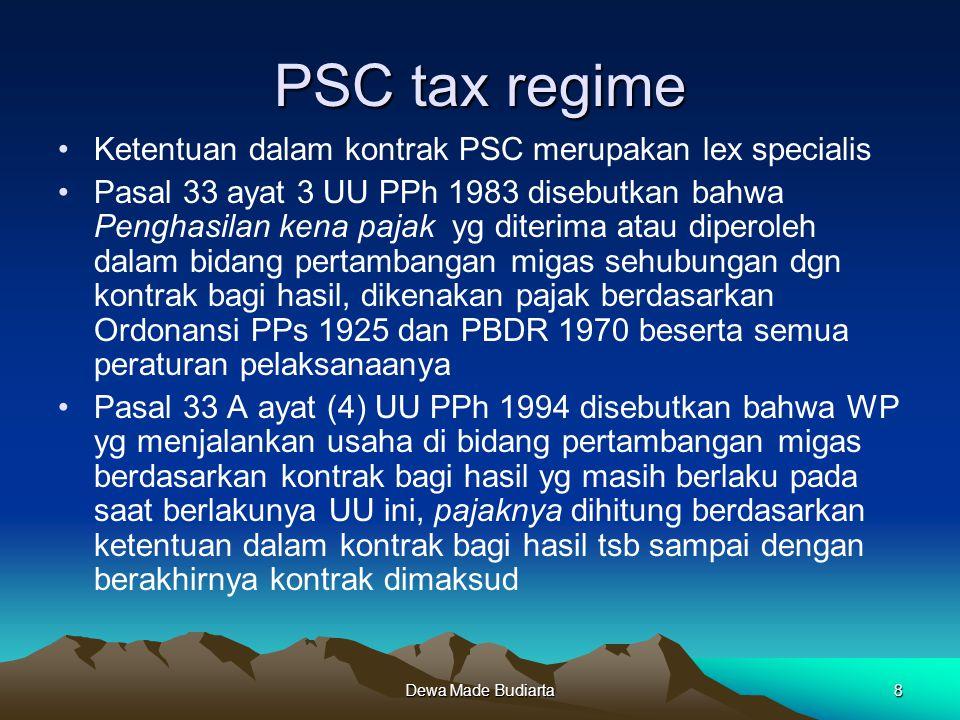 PSC tax regime Ketentuan dalam kontrak PSC merupakan lex specialis