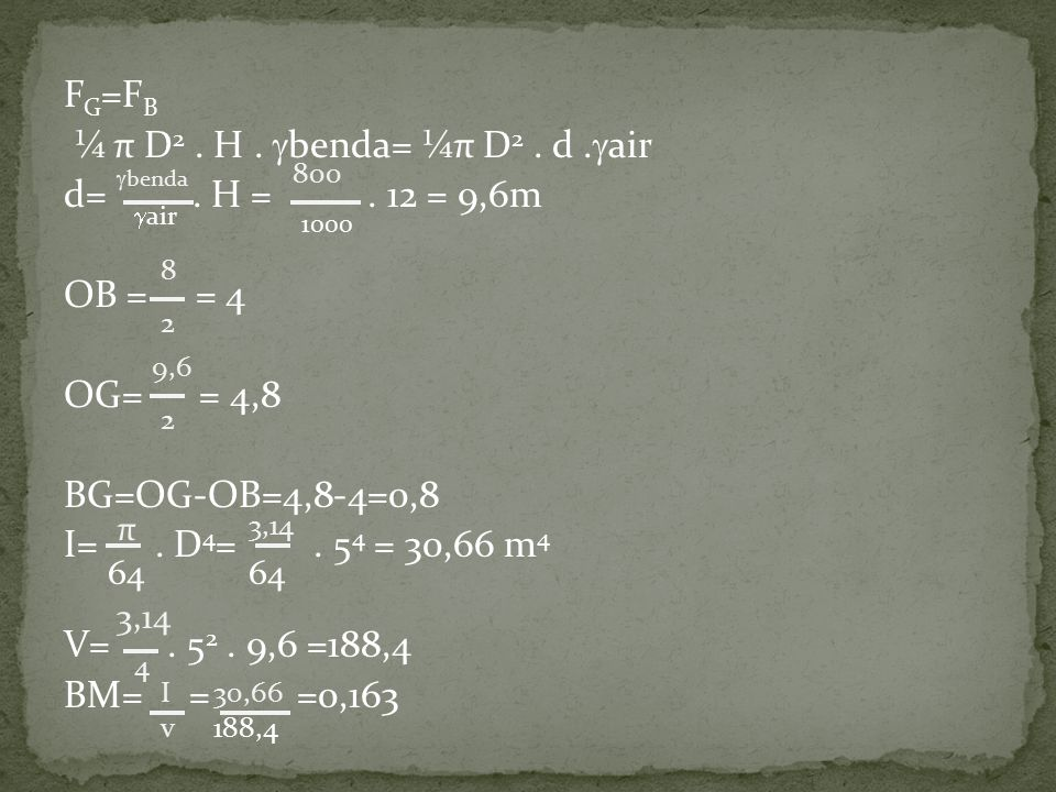 FG=FB ¼ π D2. H. benda= ¼π D2. d. air d=. H =