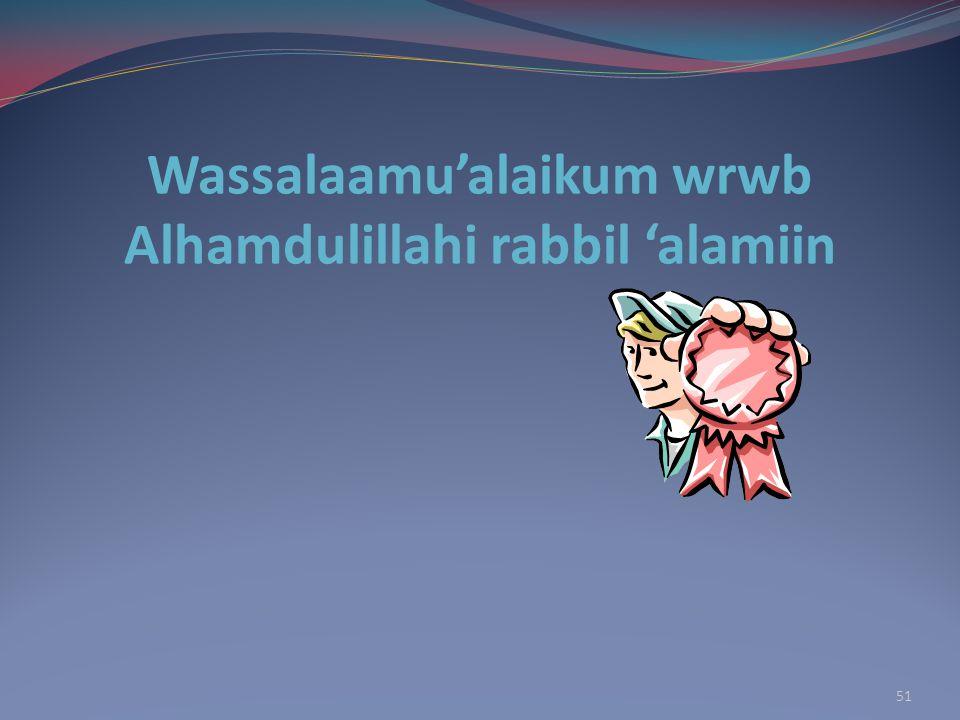 Wassalaamu'alaikum wrwb Alhamdulillahi rabbil 'alamiin