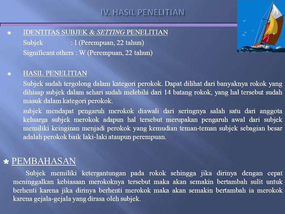 PEMBAHASAN IV. HASIL PENELITIAN IDENTITAS SUBJEK & SETTING PENELITIAN