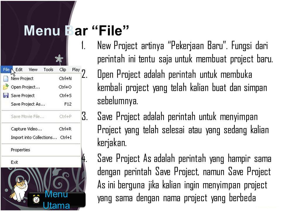 Menu Bar File New Project artinya Pekerjaan Baru . Fungsi dari perintah ini tentu saja untuk membuat project baru.