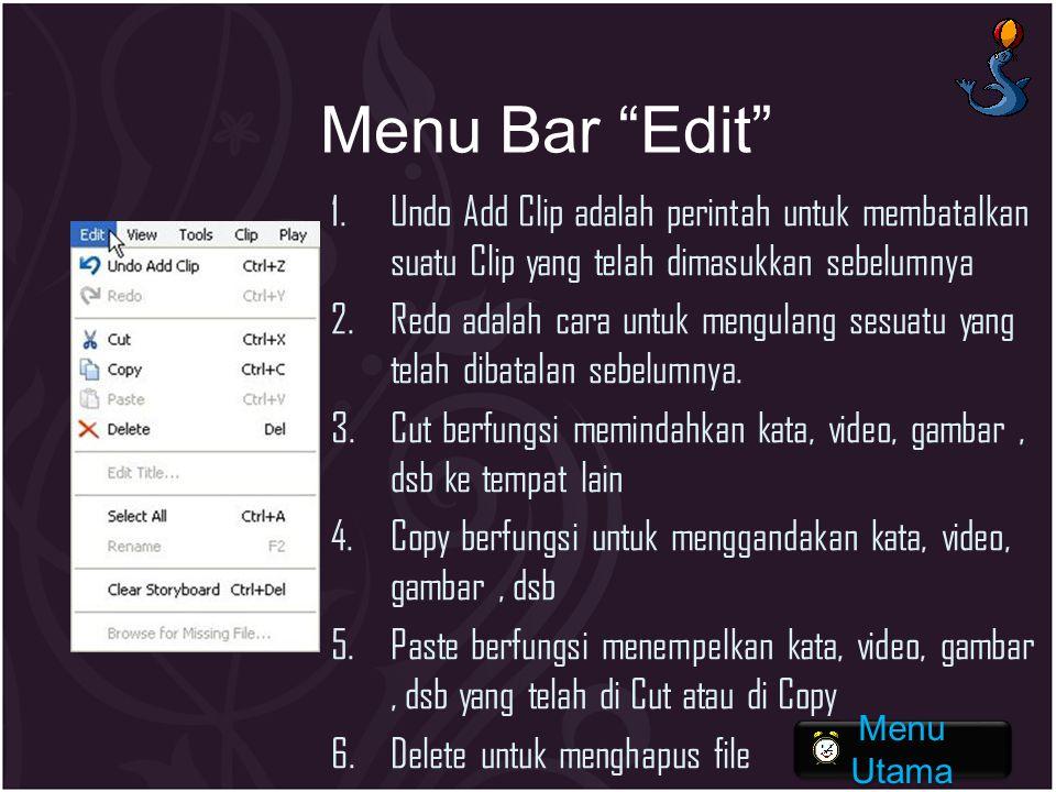 Menu Bar Edit Undo Add Clip adalah perintah untuk membatalkan suatu Clip yang telah dimasukkan sebelumnya.