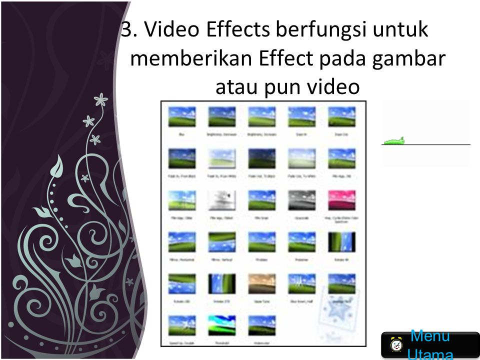 3. Video Effects berfungsi untuk memberikan Effect pada gambar atau pun video