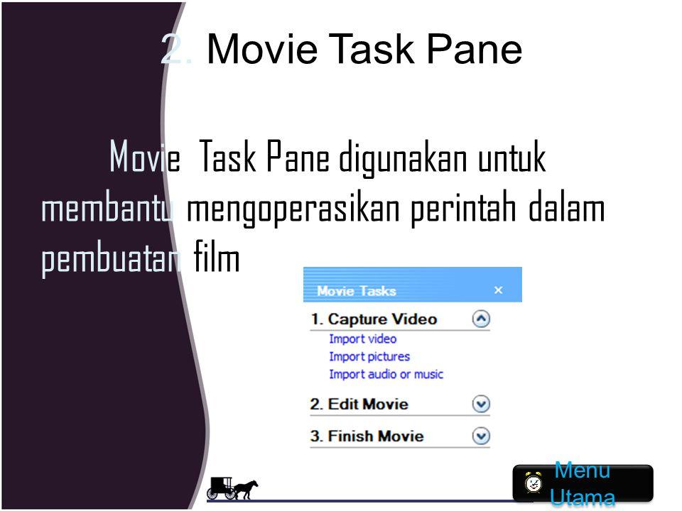2. Movie Task Pane Movie Task Pane digunakan untuk membantu mengoperasikan perintah dalam pembuatan film.