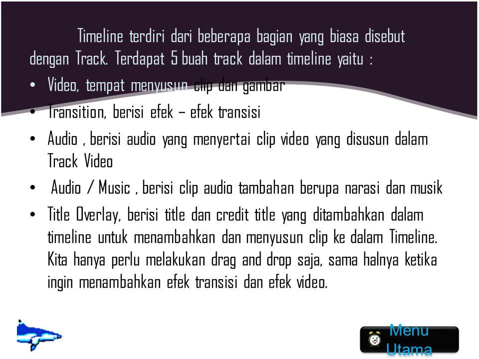 Video, tempat menyusun clip dan gambar