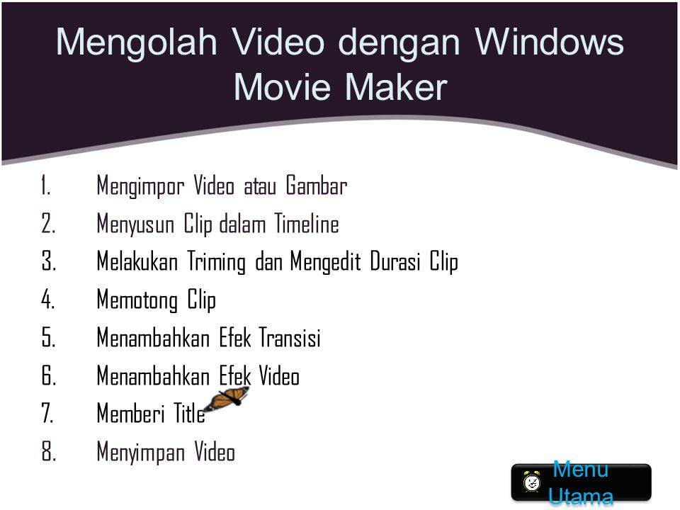 Mengolah Video dengan Windows Movie Maker