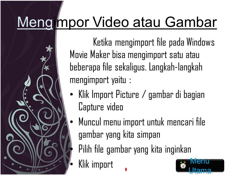 Mengimpor Video atau Gambar