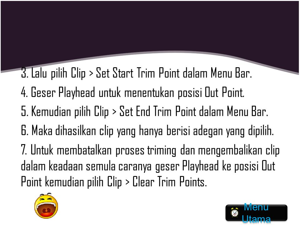 3. Lalu pilih Clip > Set Start Trim Point dalam Menu Bar. 4