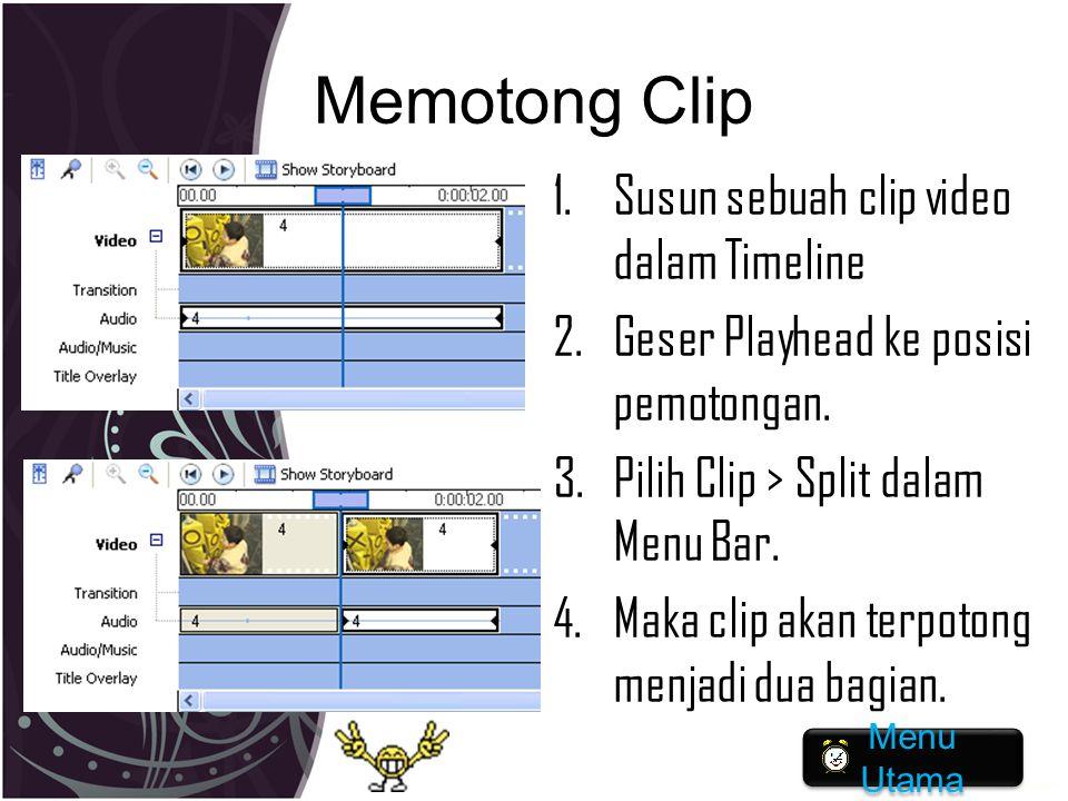 Memotong Clip Susun sebuah clip video dalam Timeline