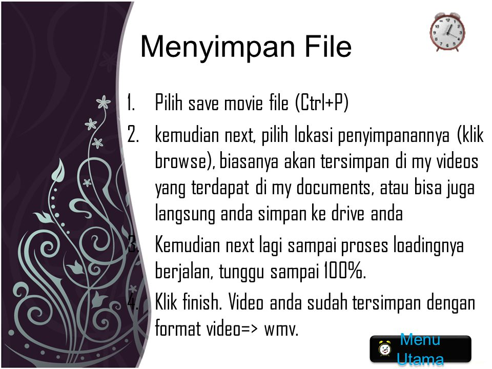Menyimpan File Pilih save movie file (Ctrl+P)