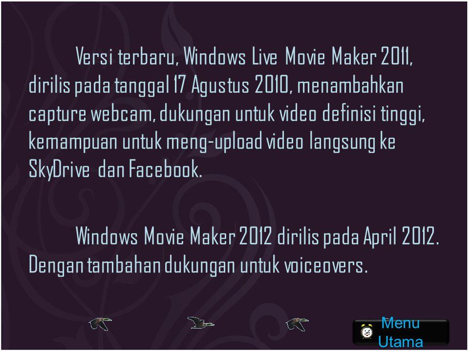 Versi terbaru, Windows Live Movie Maker 2011, dirilis pada tanggal 17 Agustus 2010, menambahkan capture webcam, dukungan untuk video definisi tinggi, kemampuan untuk meng-upload video langsung ke SkyDrive dan Facebook.
