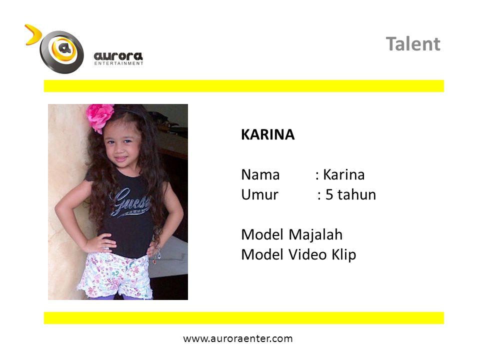 Talent KARINA Nama : Karina Umur : 5 tahun Model Majalah