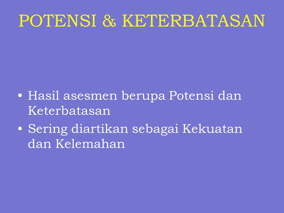 POTENSI & KETERBATASAN