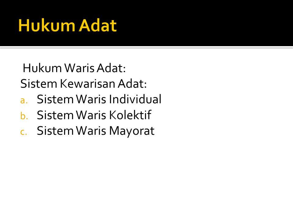 Hukum Adat Hukum Waris Adat: Sistem Kewarisan Adat: