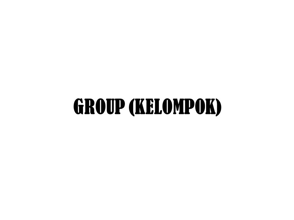GROUP (KELOMPOK)