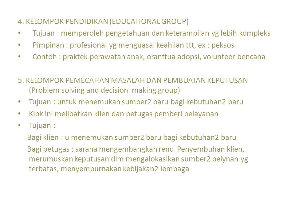 4. KELOMPOK PENDIDIKAN (EDUCATIONAL GROUP)