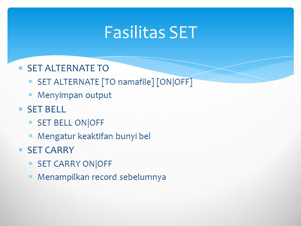 Fasilitas SET SET ALTERNATE TO SET BELL SET CARRY