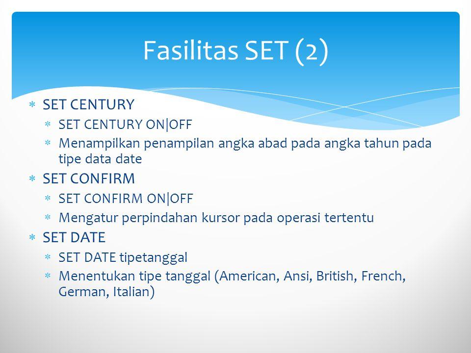 Fasilitas SET (2) SET CENTURY SET CONFIRM SET DATE SET CENTURY ON|OFF