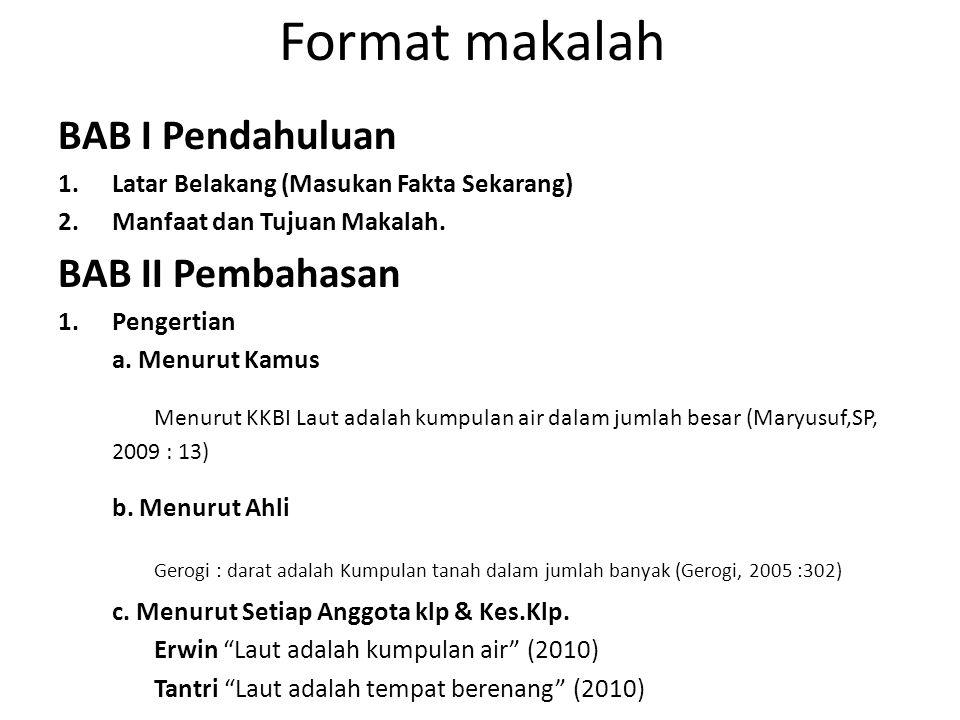 Format makalah BAB I Pendahuluan BAB II Pembahasan
