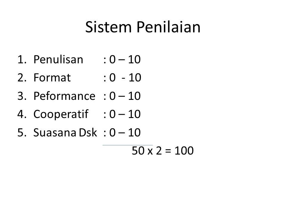 Sistem Penilaian Penulisan : 0 – 10 Format : 0 - 10
