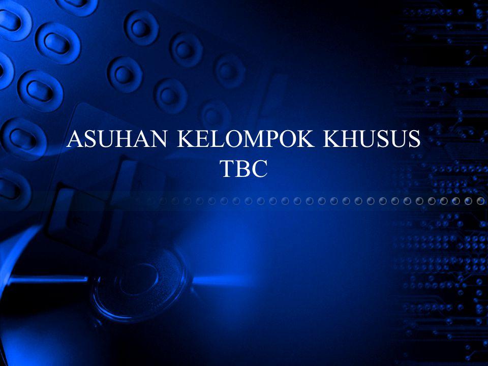 ASUHAN KELOMPOK KHUSUS TBC