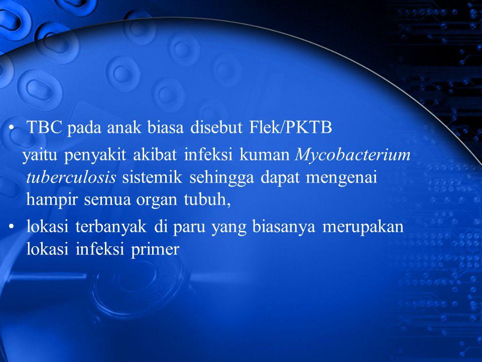 TBC pada anak biasa disebut Flek/PKTB