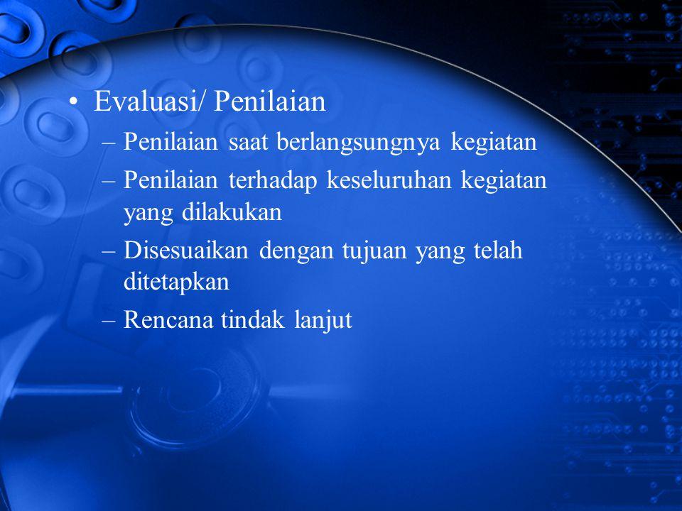 Evaluasi/ Penilaian Penilaian saat berlangsungnya kegiatan