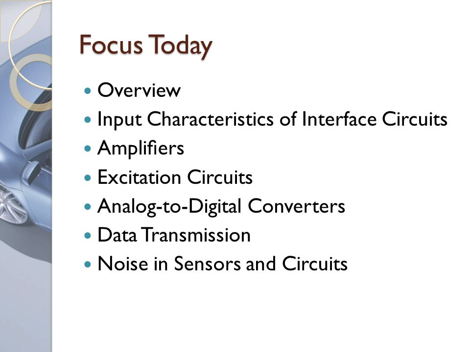 Focus Today Overview Input Characteristics of Interface Circuits