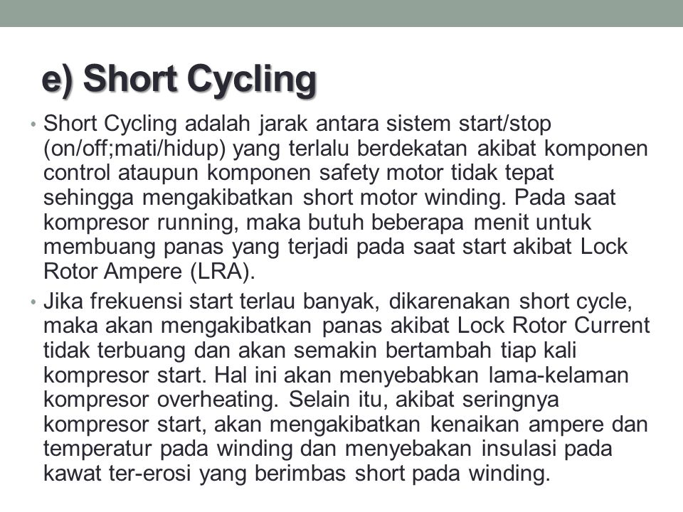 e) Short Cycling