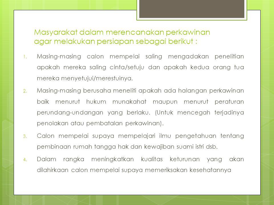 Masyarakat dalam merencanakan perkawinan agar melakukan persiapan sebagai berikut :