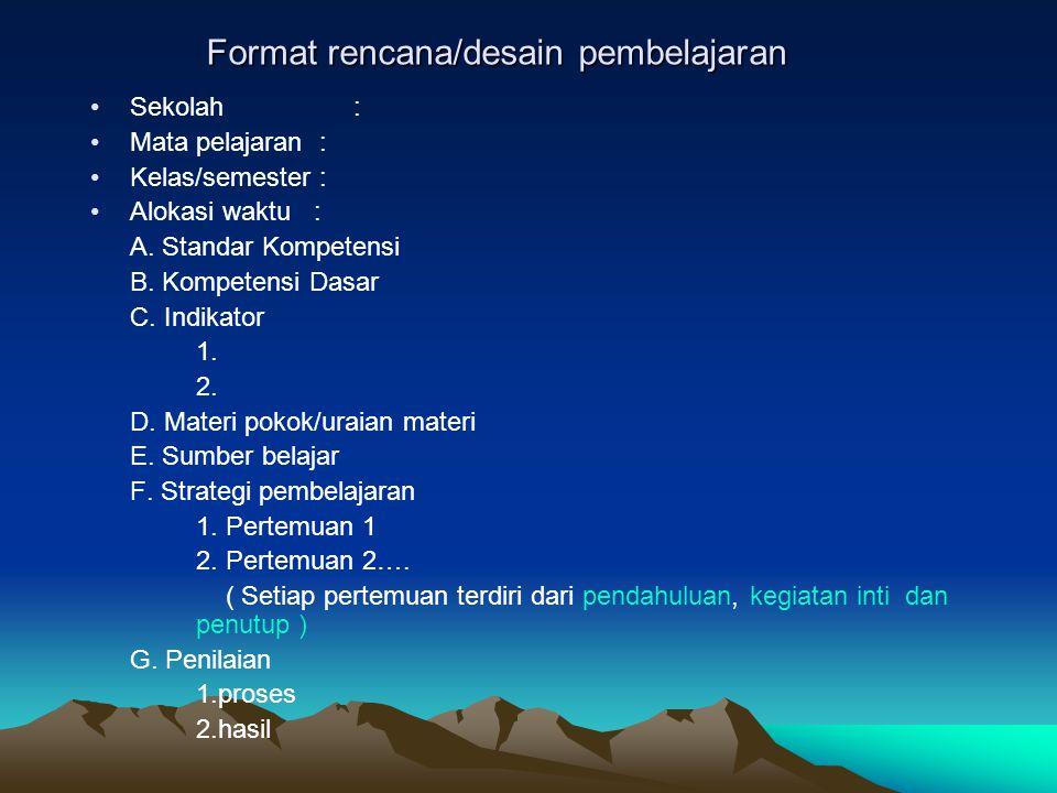 Format rencana/desain pembelajaran