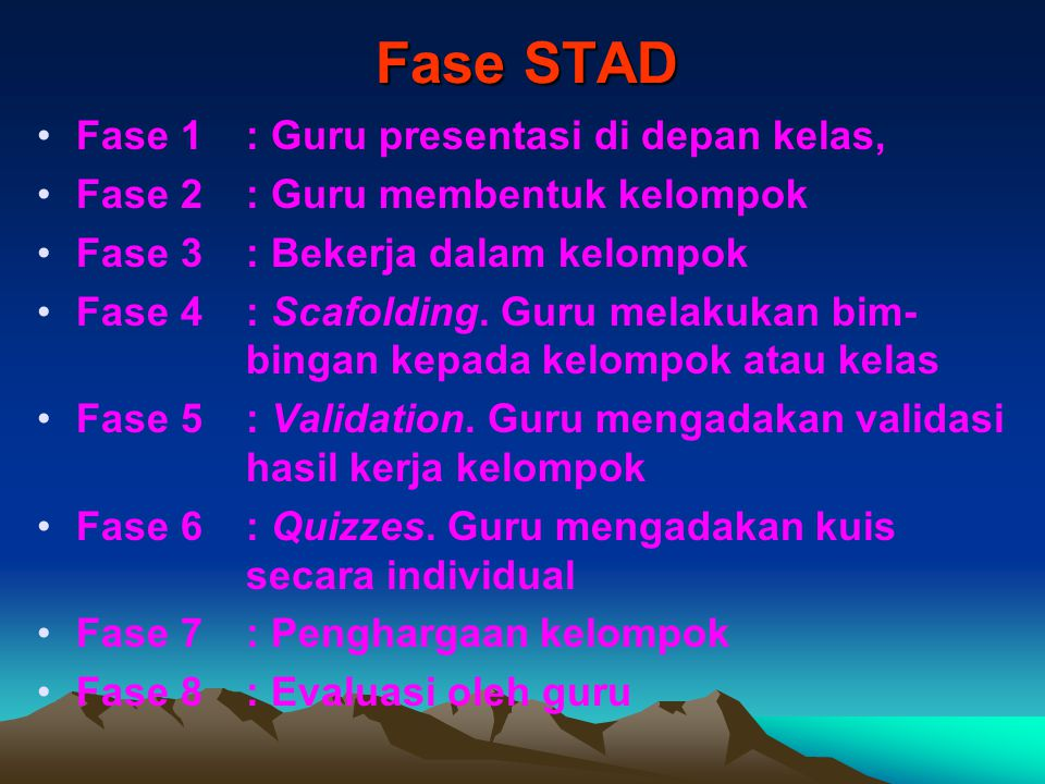 Fase STAD Fase 1 : Guru presentasi di depan kelas,
