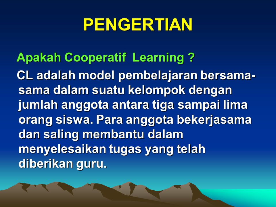 PENGERTIAN Apakah Cooperatif Learning