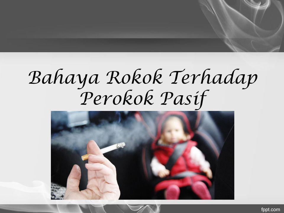 Bahaya Rokok Terhadap Perokok Pasif