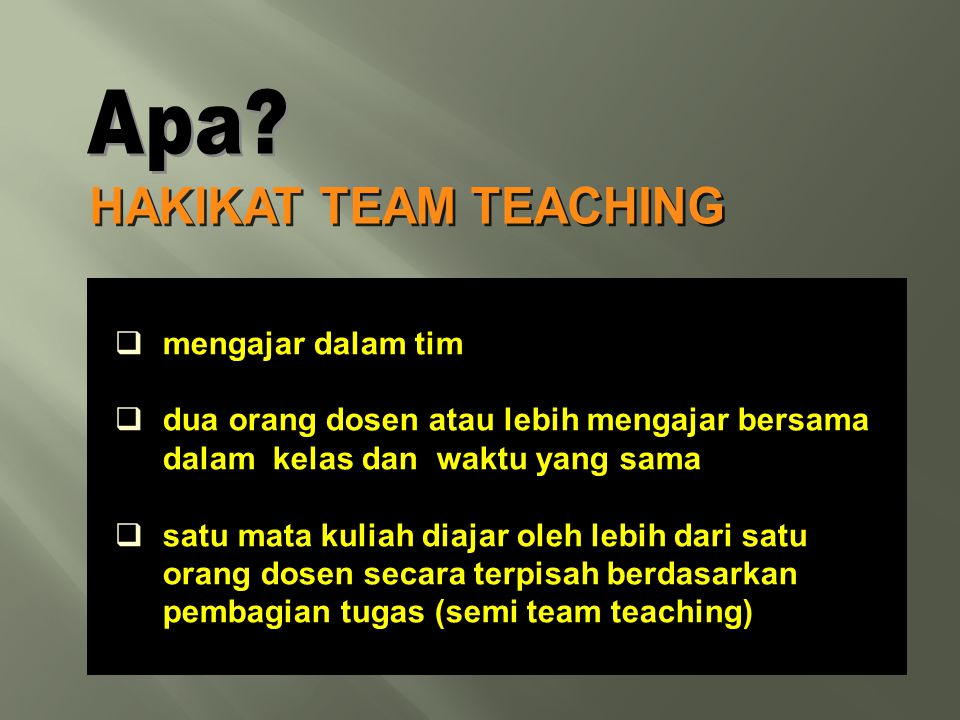 HAKIKAT TEAM TEACHING Apa mengajar dalam tim