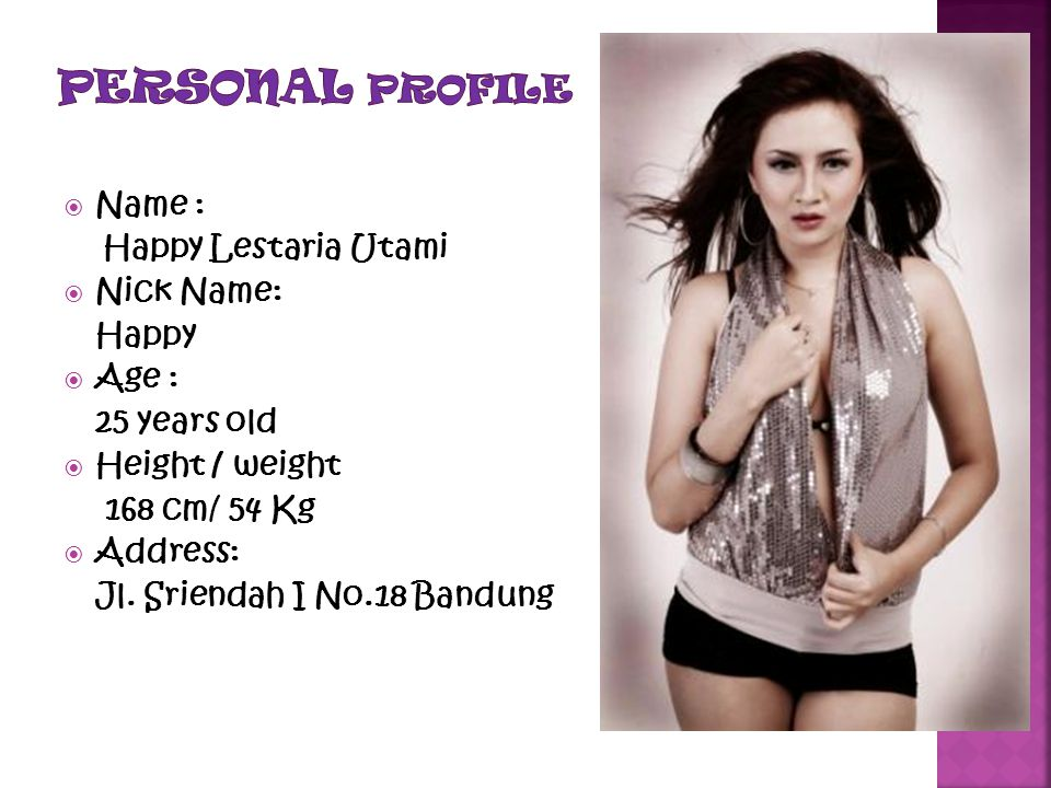PERSONAL PROFILE Name : Happy Lestaria Utami Nick Name: Happy Age :