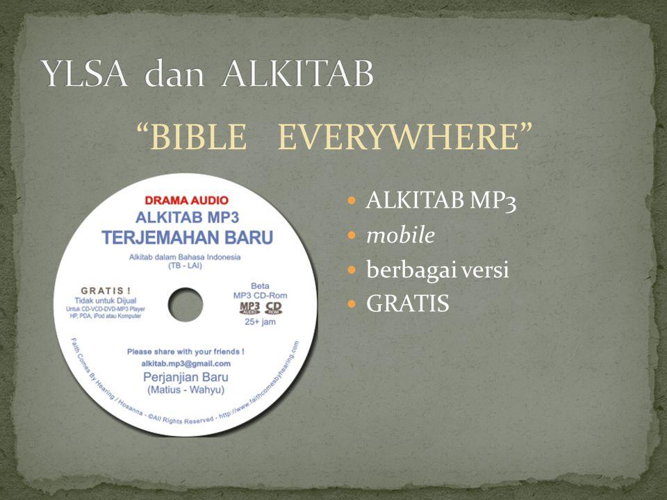 YLSA dan ALKITAB BIBLE EVERYWHERE ALKITAB MP3 mobile berbagai versi