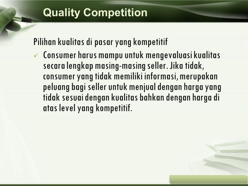 Quality Competition Pilihan kualitas di pasar yang kompetitif.