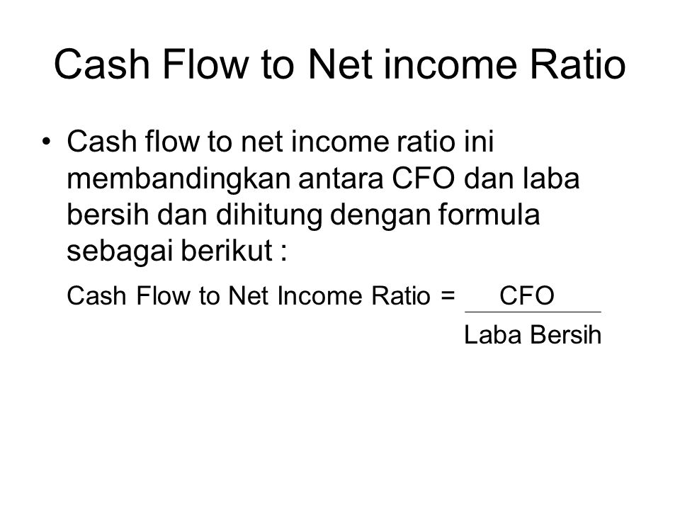 Cash Flow to Net income Ratio