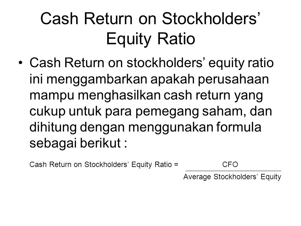 Cash Return on Stockholders' Equity Ratio