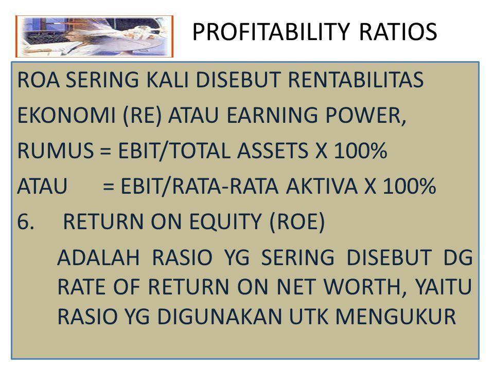 PROFITABILITY RATIOS ROA SERING KALI DISEBUT RENTABILITAS