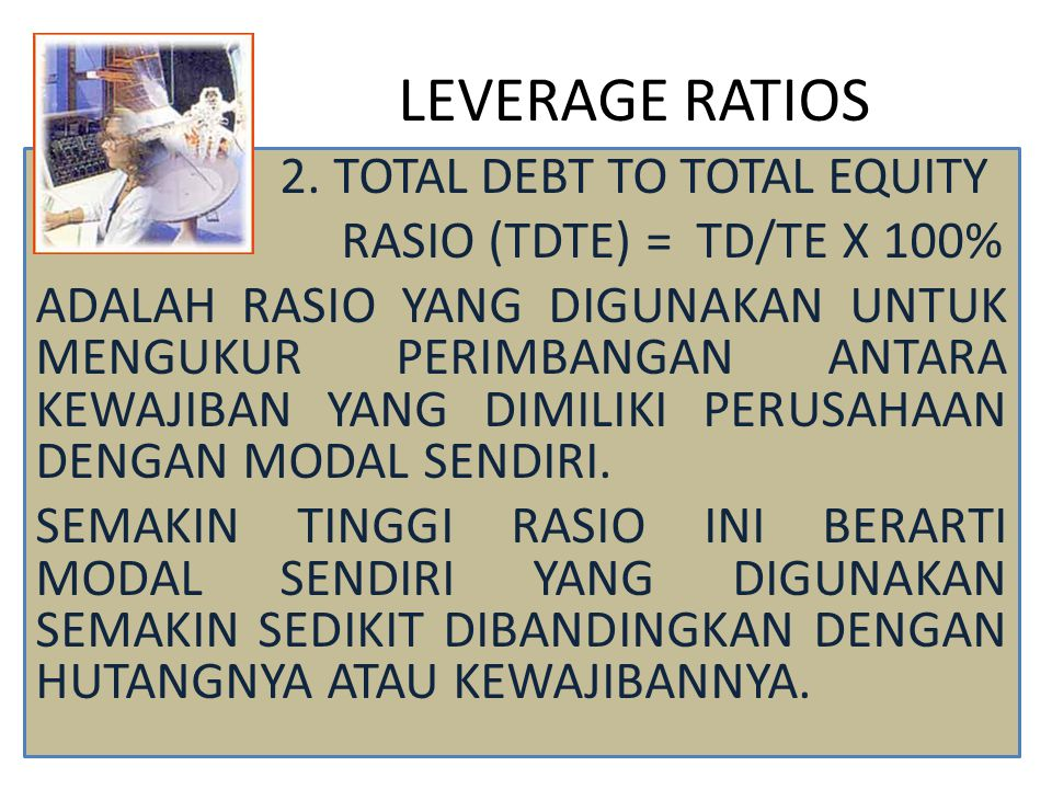 LEVERAGE RATIOS 2. TOTAL DEBT TO TOTAL EQUITY