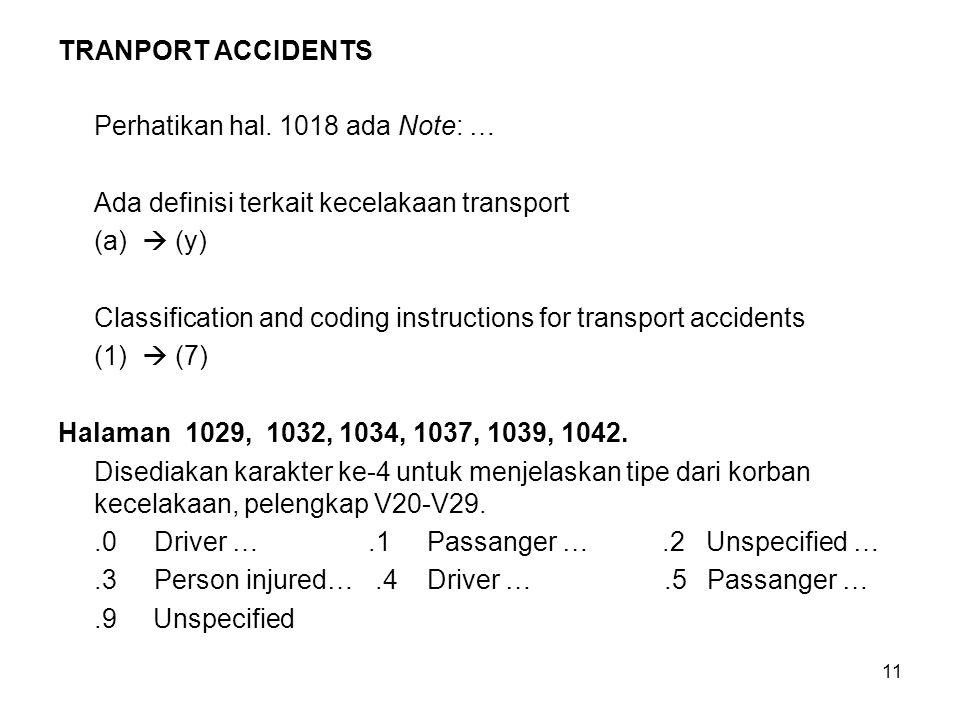TRANPORT ACCIDENTS Perhatikan hal. 1018 ada Note: … Ada definisi terkait kecelakaan transport. (a)  (y)