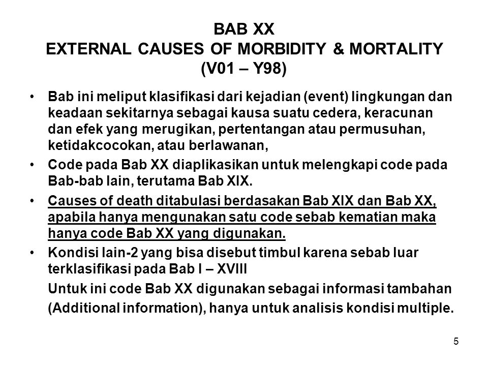 BAB XX EXTERNAL CAUSES OF MORBIDITY & MORTALITY (V01 – Y98)