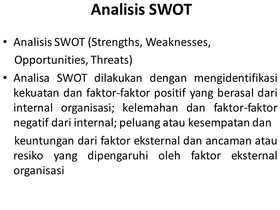 Analisis SWOT Analisis SWOT (Strengths, Weaknesses,